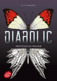 S-J Kincaid - Diabolic Tome 1 : Protéger ou mourir.