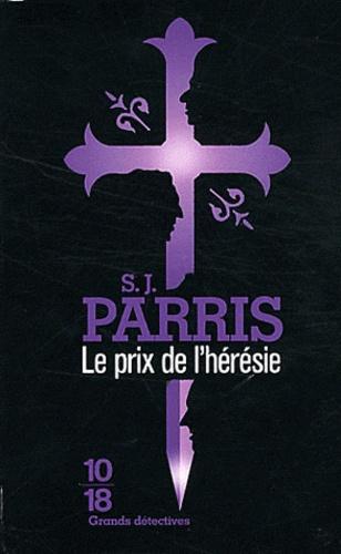 S. J. Parris - Le prix de l'hérésie.