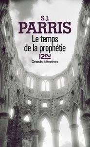 S. J. Parris - Le temps de la prophétie.