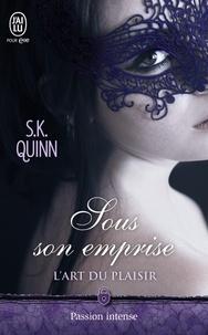 S-K Quinn - L'art du plaisir Tome 1 : Sous son emprise.
