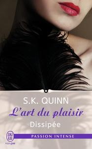 S-K Quinn - L'art du plaisir Tome 2 : Dissipée.