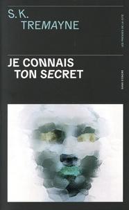 S-K Tremayne - Je connais ton secret.
