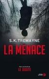 S-K Tremayne - La menace.