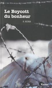 S. Korr - Le Boycott du bonheur.