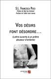 S.L. Francesca Pesci et Guy Herbulot - Vos désirs font désordre… - (Lettre ouverte à un prêtre abuseur d'enfants).