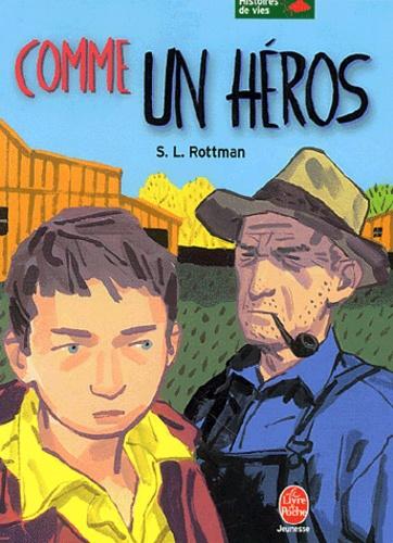 S-L Rottman - Comme un héros.