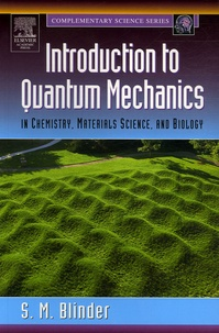 S-M Blinder - Introduction to Quantum Mechanics - In Chemistry, Materials Science and Biology.