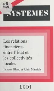 S Marzia et  Blanc - Les relations financières entre l'Etat et les collectivités locales.