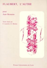 S Messina et François Lecercle - Flaubert, l'autre - Pour Jean Bruneau.