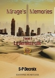 S-P Decroix - Mirage's memories Tome 1 : La dernière cité.