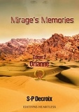 S-P Decroix - Mirage's memories Tome 2 : Orianne.
