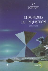 S-P Somtow - Chroniques de l'Inquisition Tome 1 : .