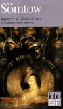 S-P Somtow - La trilogie de Timmy Valentine Tome 1 : Vampire Junction.