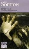 S-P Somtow - La trilogie de Timmy Valentine Tome 2 : Valentine.