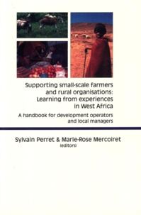S Perret - Supporting small scale farmers and rural organisations: learning from experiences in west Africa. - ...