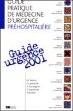 S Sepulveda et F Richter - Guide pratique de médecine d'urgence préhospitalière. - Edition 2001.