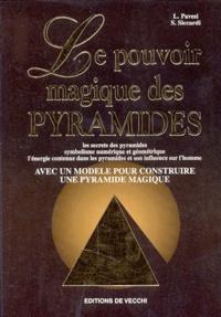 LE POUVOIR MAGIQUE DES PYRAMIDES. Les secrets des pyramides, symbolisme numérique et géométrique, lénergie contenue dans les pyramides et son influence sur lhomme, avec un modèle pour construire une pyramide magique.pdf