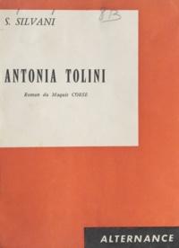 S. Silvani - Antonia Tolini - Roman du maquis corse.