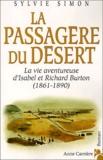 S Simon - La passagère du désert - La vie aventureuse d'Isabel et de Richard Burton (1861-1890).