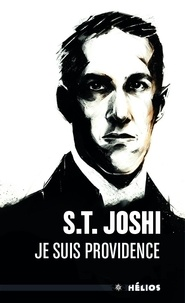 S-T Joshi - Je suis Providence - Tome 1.