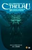 S-T Joshi - Les Chroniques de Cthulhu - 21 contes d'horreur lovecraftienne.