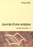 S Vallon - La peur de la peur Tome 2 - Journal d'une analyse.