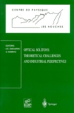 S Wabnitz et  Collectif - OPTICAL SOLITONS : THEORETICAL CHALLENGES AND INDUSTRIAL PERSPECTIVES.
