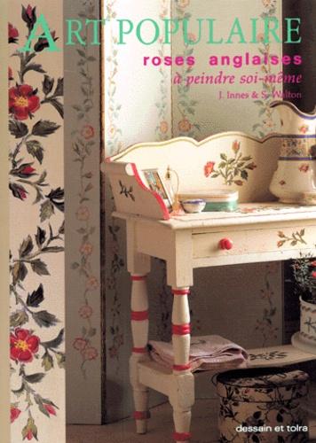 S Walton et J Innes - Art populaire - Roses anglaises à peindre soi-même.
