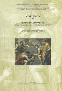 S Zoumbaki et Athanasios-D Rizakis - Roman Peloponnese - Tome 1, Roman personal names in their social context (Archaia, Arcadia, Argolis, Corinthia and Eleia).