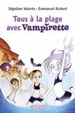 SÉGOLÈNE VALENTE - Tous à la plage avec Vampirette !.