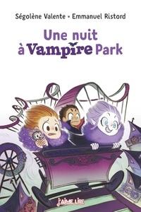 Emmanuel Ristord et SÉGOLÈNE VALENTE - Une nuit à Vampire Park.