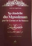 Sa'id Al-Qahtânî - Citadelle du musulman par le Coran et la Sunna.
