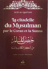 Citadelle du musulman par le Coran et la Sunna - Sa'id Al-Qahtânî |