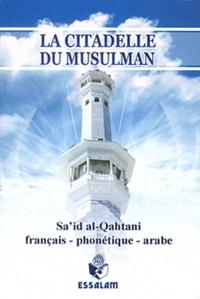 Sa'id Al-Qahtânî - La citadelle du musulman.