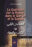 Sa'id Al-Qahtânî - La Guérison par la Roqya dans le Qur'an et la Sunna.