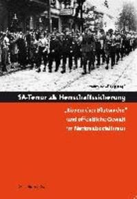 """SA-Terror als Herrschaftssicherung - """"Köpenicker Blutwoche"""" und öffentliche Gewalt im Nationalsozialismus."""