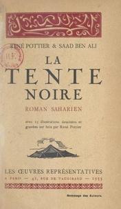 Saad Ben Ali et René Pottier - La tente noire - Roman saharien avec 15 illustrations dessinées et gravées sur bois par René Pottier.