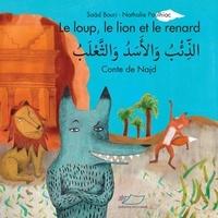 Saad Bouri et Nathalie Paulhiac - Le loup, le lion et le renard - Conte de Najd.
