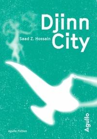 Saad Z. Hossain - Djinn City.