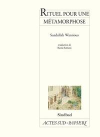 Saadallah Wannous - Rituel pour une métamorphose.