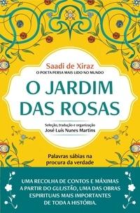 Saadi de Xiraz - O Jardim das Rosas.