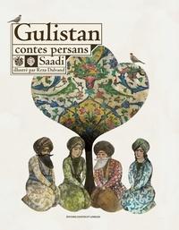 Saâdi et Reza Dalvand - Gulistan - Contes persans.