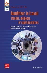 Saadi Lahlou et Valery Nosulenko - Numériser le travail - Théories, méthodes et expérimentations.