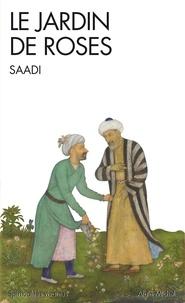 Saâdi - Le Jardin de roses - (Gulistan).