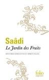 Saâdi - Le Jardin des Fruits - Histoires édifiantes et spirituelles.