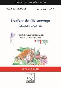Saadi Younis Bahri - L'enfant de l'île sauvage - Conte bilingue français-arabe. 1 CD audio