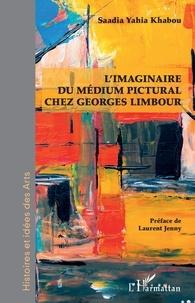 Saadia Yahia Khabou - L'imaginaire du médium pictural chez Georges Limbour.