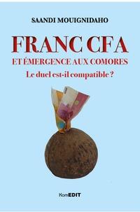 Saandi Mouignidaho - Franc CFA et émergence aux Comores - Le duel est-il compatible ?.