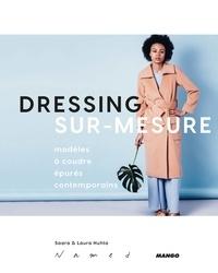 Dressing sur-mesure - Modèles à coudre épurés contemporains - Avec 6 planches de patrons.pdf