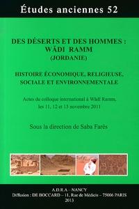 Saba Farès - Des déserts et des hommes : Wadi Ram (Jordanie) - Histoire économique, religieuse, sociale et environnementale.